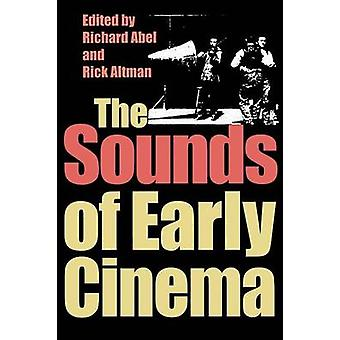 The Sounds of Early Cinema by Richard Abel - Rick Altman - 9780253214