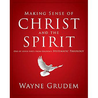 Making Sense of Christ and the Spirit - One of Seven Parts from Grudem
