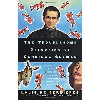 De lastige nakomelingen van kardinaal Guzman door Louis de Bernieres-
