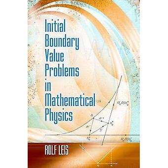 Initial Boundary Value Problems in Mathematical Physics by Rolf Leis