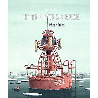 Little Polar Bear Takes a Stand by Hans de Beer - 9780735842977 Book