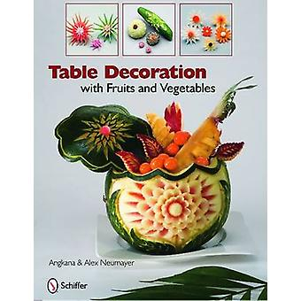 Table Decoration - With Fruits and Vegetables by Angkana Neumayer - Al