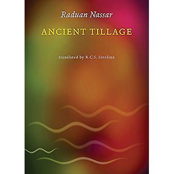 Ancient Tillage by Raduan Nassar - Karen Sherwood Sotelino - 97808112
