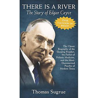 The Story of Edgar Cayce - There is a River (Revised edition) by Thoma