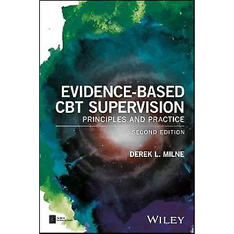 Evidence-Based CBT Supervision - Principles and Practice by Derek L. M