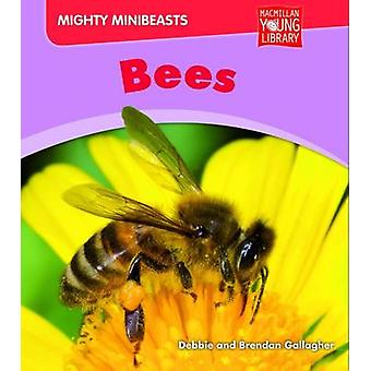 Mighty Minibeasts - Bees by Debbie Gallagher - 9781420281521 Book