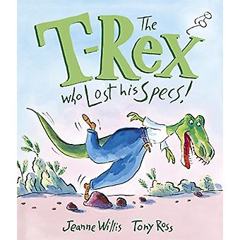 The T-Rex Who Lost His Specs! by Jeanne Willis - 9781541514560 Book