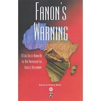 Fanon's Warning - A Civil Society Reader on the New Partnership for Af