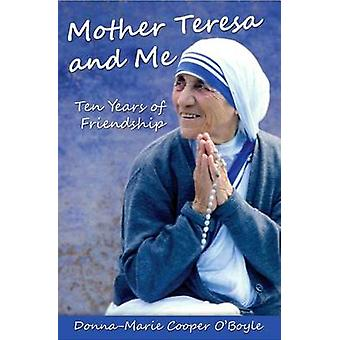 Mother Teresa and Me by Donna-Marie Cooper O'Boyle - 9781612785004 Bo