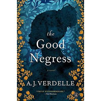 The Good Negress by A J Verdelle - 9781616205270 Book