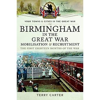 Birmingham in the Great War - Mobilisation and Recruitment - 97817830