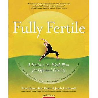 Fully Fertile - A Holistic 12-Week Plan for Optimal Fertility (2nd Rev