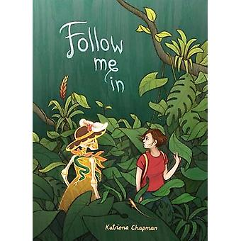 Follow Me In by Katriona Chapman - 9781910395387 Book