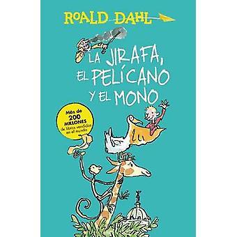 La Jirafa - El Pelicano y El Mono / The Giraffe - the Pelican and the