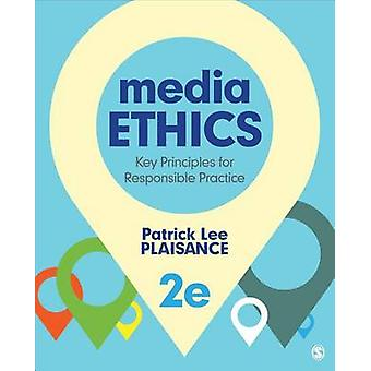 Media Ethics by Patrick Lee Plaisance