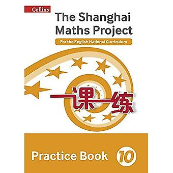 Øvelses Bogår 10: for den engelske nationale læseplan (Shanghai math Project) (Shanghai math Project)