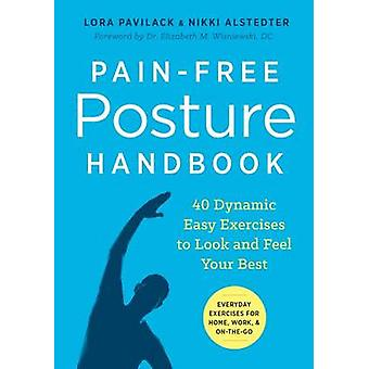 Pain-Free Posture Handbook - 40 Dynamic Easy Exercises to Look and Fee