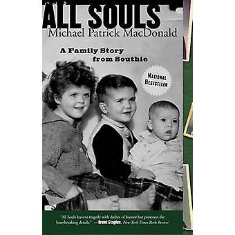 All Souls - A Family Story from Southie by Michael Patrick MacDonald -