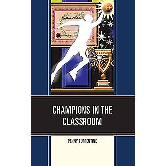 Champions in the Classroom by Turrentine & Penny
