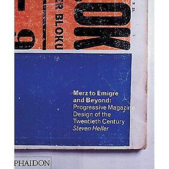Merz to Emigr� and Beyond: Avant-Garde Magazine Design of the Twentieth Century