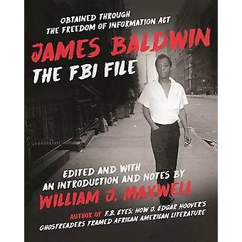 James Baldwin - The FBI File by William J. Maxwell - 9781628727371 Book