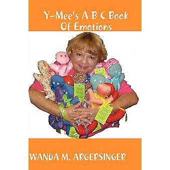 YMees A B C Book Of Emotions by ARGERSINGER & WANDA