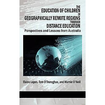 The Education of Children in Geographically Remote Regions Through Distance Education Hc by Lopes & Elaine