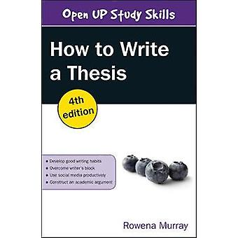 How to Write a Thesis 4th Edition by Murray