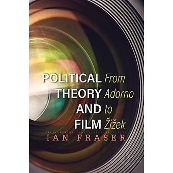 Political Theory and Film by Ian Fraser