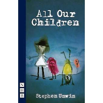 All Our Children by Stephen Unwin