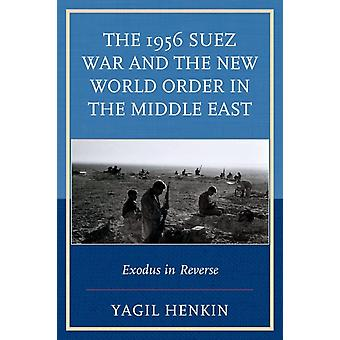 The 1956 Suez War and the New World Order in the Middle East by Henkin & Yagil