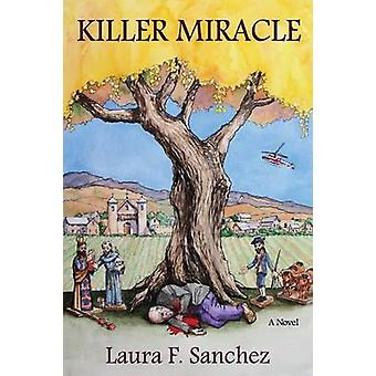 Killer Miracle by Sanchez & Laura F.