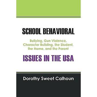 ESCOLA comportamental questões no EUA Bullying arma violência personagem edifício o aluno a casa e o pai por Calhoun & Dorothy doce