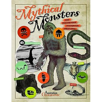 Mythical Monsters by Australian Geographic
