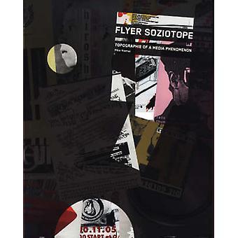 Flyer Soziotope Topografie mediálního fenoménu od Mika Riemela