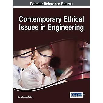 Contemporary Ethical Issues in Engineering by Sethy & Satya Sundar