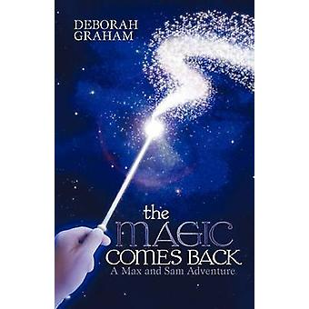 The Magic Comes Back A Max and Sam Adventure by Graham & Deborah