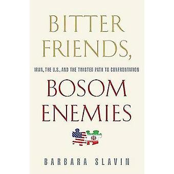 Bitter Friends Bosom Enemies by Slavin & Barbara