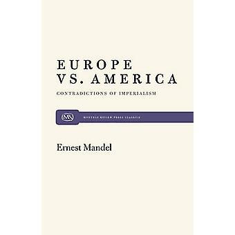 Europe vs. America Contradictions of Imperialism by Mandel & Ernest