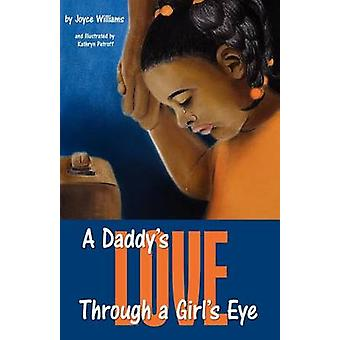 A Daddys Love Through a Girls Eye by Williams & Joyce