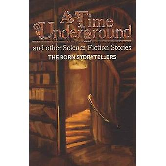 A Time Underground and Other Science Fiction Stories by Price & Kevin