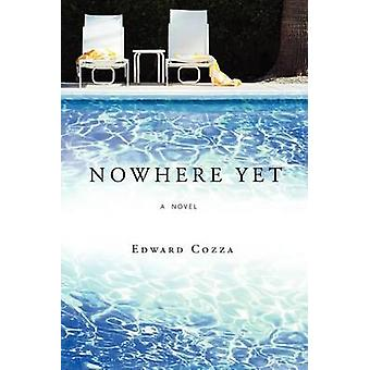Nowhere Yet by Cozza & Edward