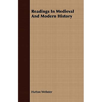 Readings in Medieval and Modern History by Webster & Hutton