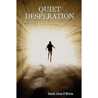 Quiet Desperation by OBrien & Mark Alan