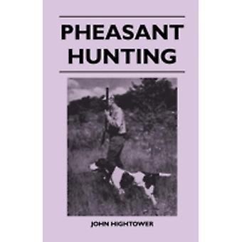 Pheasant Hunting by Hightower & John