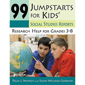 99 Jumpstarts for Kids Social Studies Reports Ricerca Aiuto per i gradi 38 di Whitley & Peggy