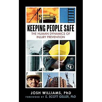 Keeping People Safe The Human Dynamics of Injury Prevention by Williams & Josh