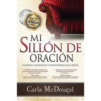 Mi Sillion de Oracion by McDougal & Carla