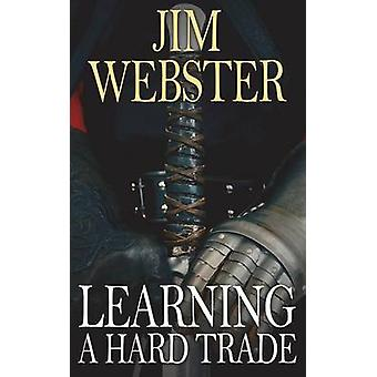 Learning a Hard Trade by Webster & Jim