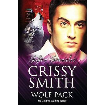 Shifter Chronicles Wolf Pack by Smith & Crissy